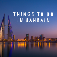 Things To Do In Bahrain 1